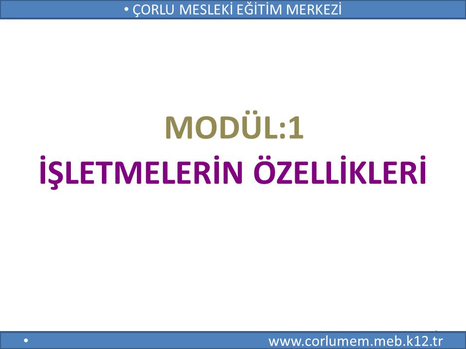 İŞLETME BİLGİSİ 2 ÇORLU MESLEKİ EĞİTİM MERKEZİ www.corlumem.meb.k12.tr