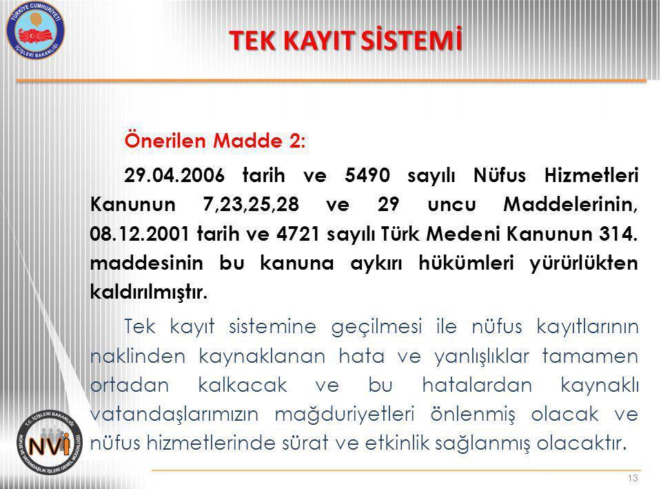 Önerilen Madde 2: 29.04.2006 tarih ve 5490 sayılı Nüfus Hizmetleri Kanunun 7,23,25,28 ve 29 uncu Maddelerinin, 08.12.2001 tarih ve 4721 sayılı Türk Me