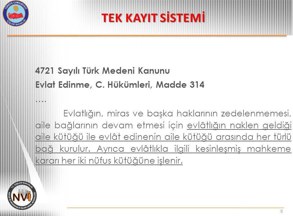 4721 Sayılı Türk Medeni Kanunu Evlat Edinme, C. Hükümleri, Madde 314 …. Evlatlığın, miras ve başka haklarının zedelenmemesi, aile bağlarının devam etm