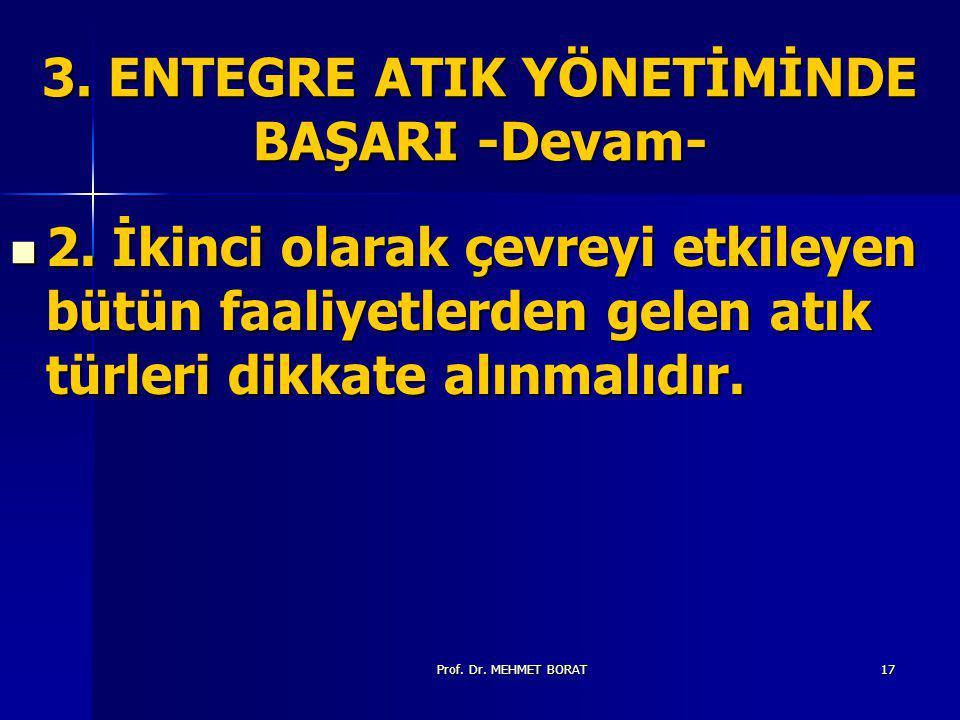 Prof.Dr. MEHMET BORAT17 3. ENTEGRE ATIK YÖNETİMİNDE BAŞARI -Devam- 2.