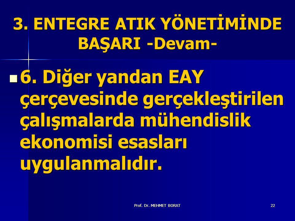 Prof.Dr. MEHMET BORAT22 3. ENTEGRE ATIK YÖNETİMİNDE BAŞARI -Devam- 6.