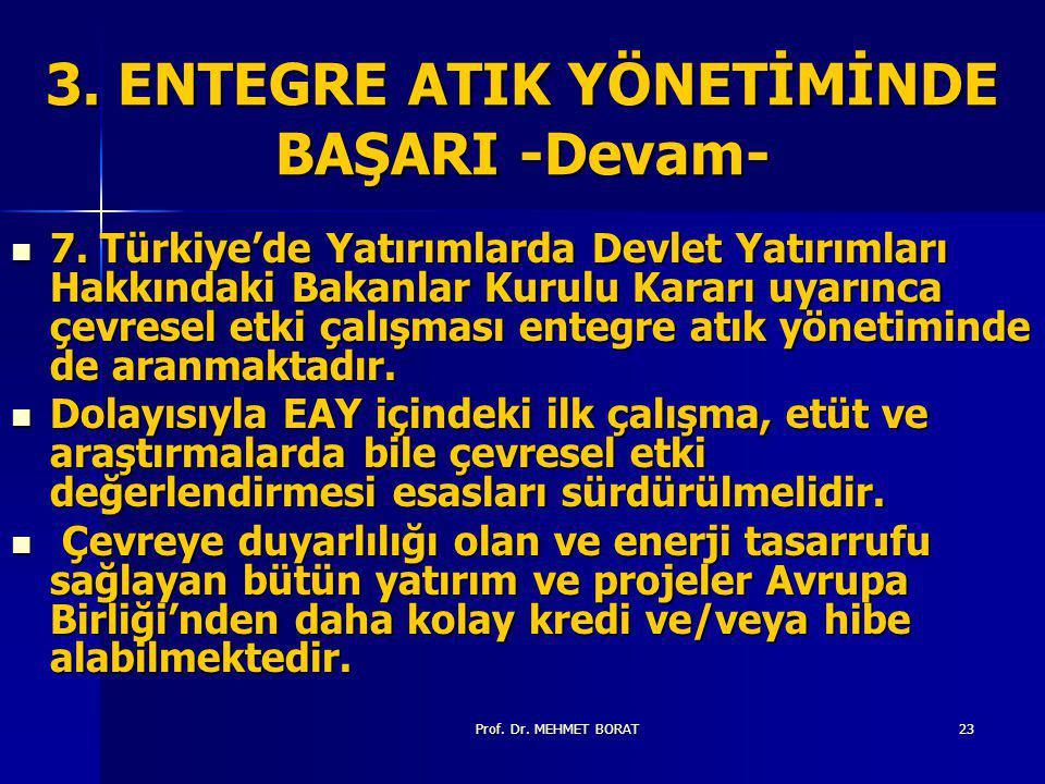 Prof.Dr. MEHMET BORAT23 3. ENTEGRE ATIK YÖNETİMİNDE BAŞARI -Devam- 7.