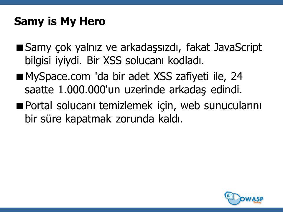 Samy is My Hero  Samy çok yalnız ve arkadaşsızdı, fakat JavaScript bilgisi iyiydi.