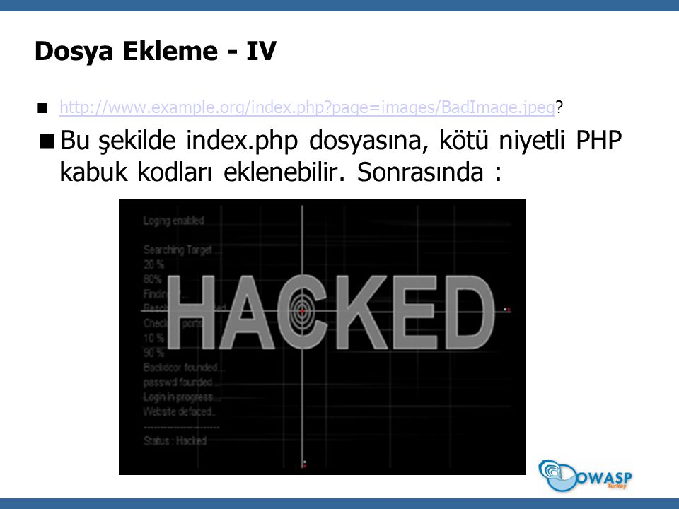 Dosya Ekleme - IV  http://www.example.org/index.php?page=images/BadImage.jpeg? http://www.example.org/index.php?page=images/BadImage.jpeg  Bu şekild