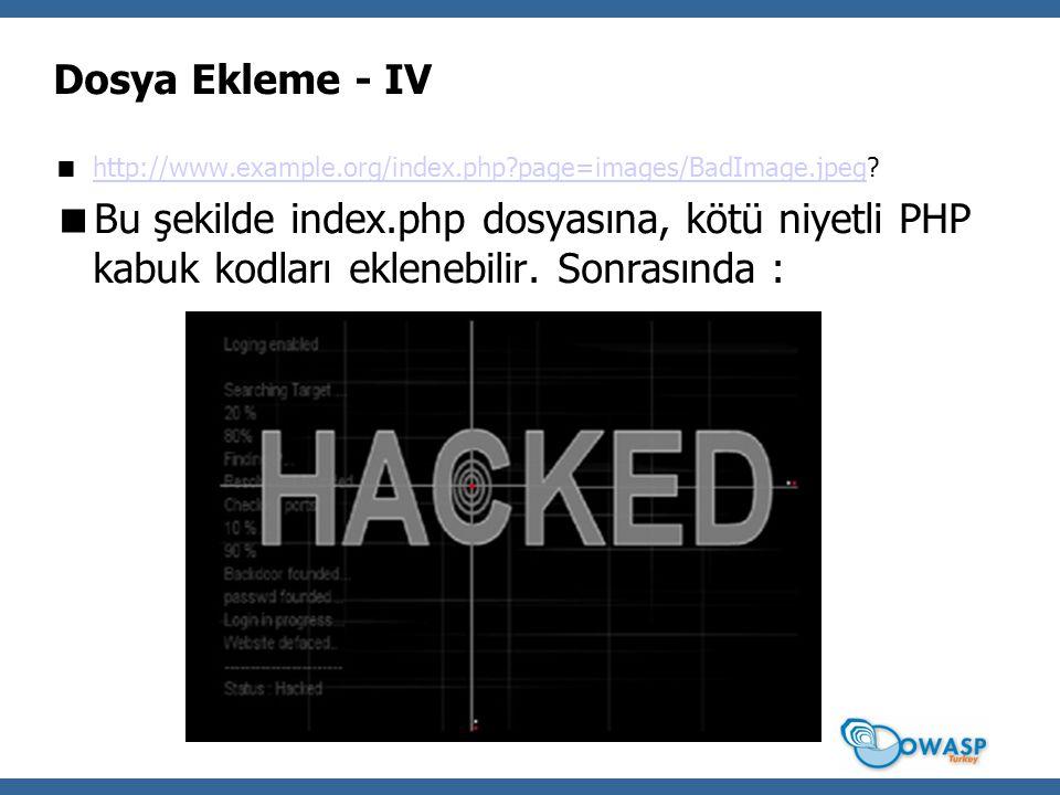 Dosya Ekleme - IV  http://www.example.org/index.php page=images/BadImage.jpeg.