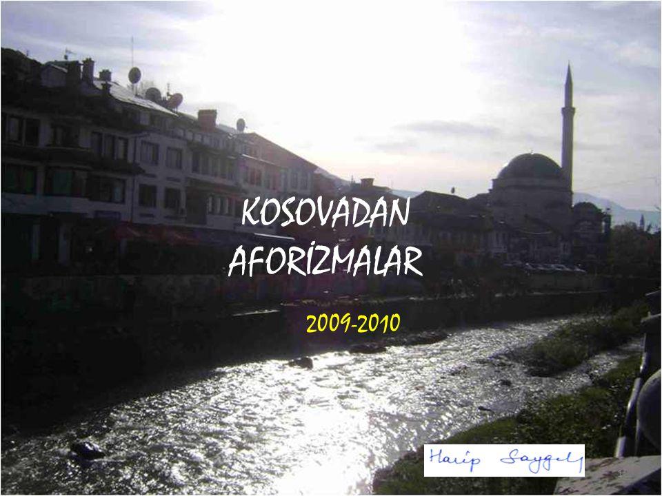 KOSOVADAN AFORİZMALAR 2009-2010 1