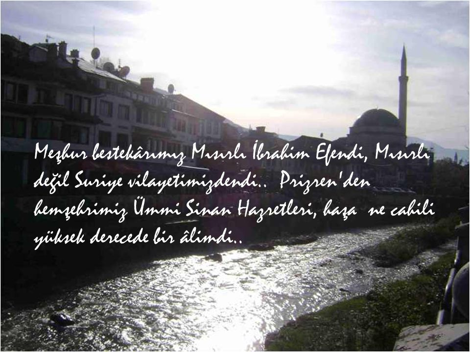 Meşhur bestekârımız Mısırlı İbrahim Efendi, Mısırlı değil Suriye vilayetimizdendi..