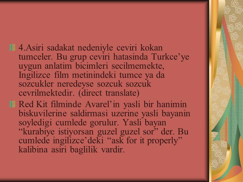 4.Asiri sadakat nedeniyle ceviri kokan tumceler.