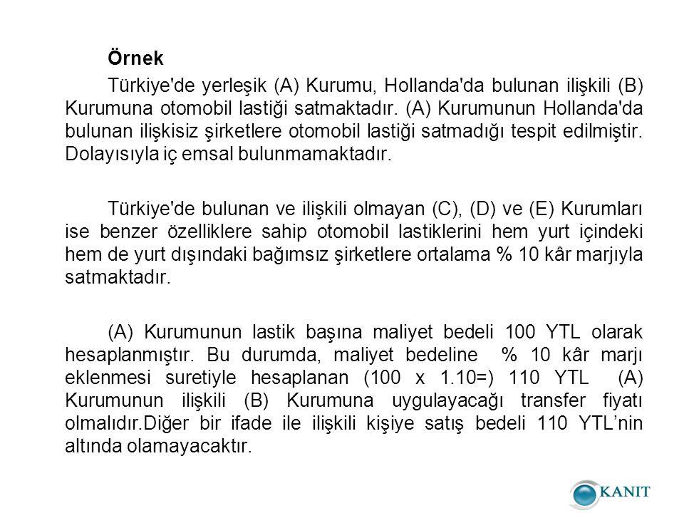Örnek Türkiye de yerleşik (A) Kurumu, Hollanda da bulunan ilişkili (B) Kurumuna otomobil lastiği satmaktadır.