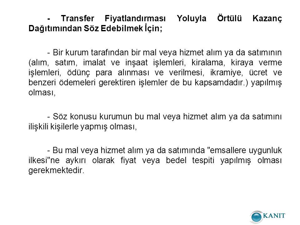 Örnek:2 - (D) Kurumu Türkiye de bulunan ilişkili (E) ye satışı dışında aynı ürüne ilişkin ilişkisiz firmalara satışı bulunmamaktadır.