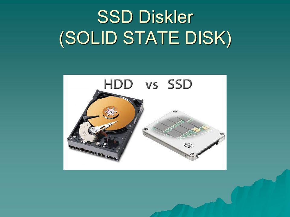 SSD Diskler (SOLID STATE DISK)