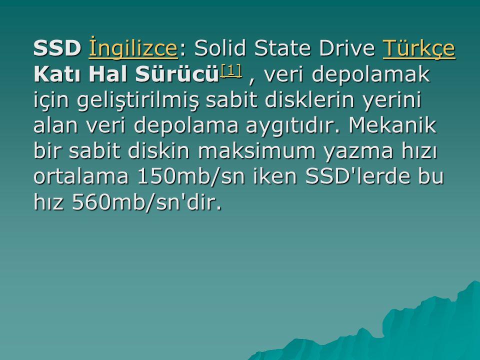SSD İngilizce: Solid State Drive Türkçe Katı Hal Sürücü [1], veri depolamak için geliştirilmiş sabit disklerin yerini alan veri depolama aygıtıdır. Me