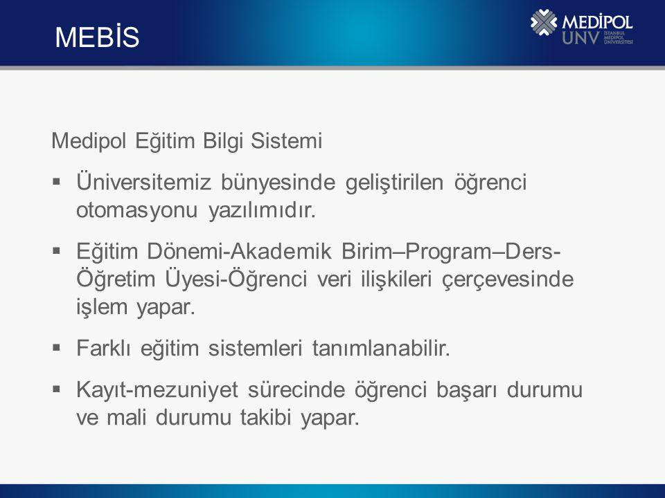 Medipol Eğitim Bilgi Sistemi  Üniversitemiz bünyesinde geliştirilen öğrenci otomasyonu yazılımıdır.  Eğitim Dönemi-Akademik Birim–Program–Ders- Öğre