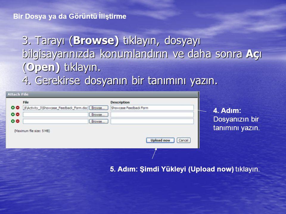 3. Tarayı (Browse) tıklayın, dosyayı bilgisayarınızda konumlandırın ve daha sonra Açı (Open) tıklayın. 4. Gerekirse dosyanın bir tanımını yazın. 4. Ad