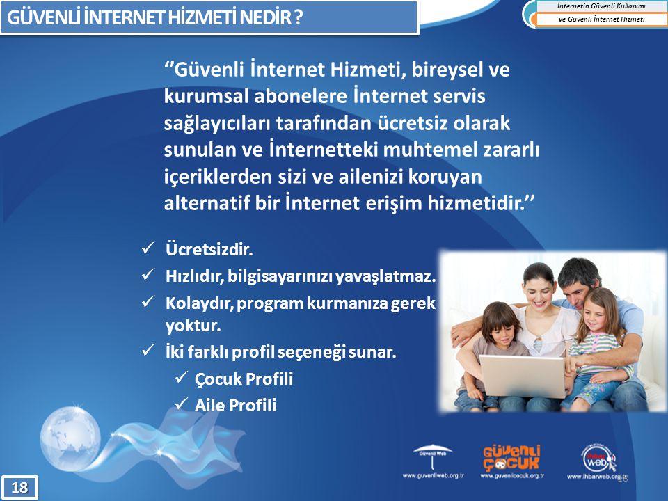 ''Güvenli İnternet Hizmeti, bireysel ve kurumsal abonelere İnternet servis sağlayıcıları tarafından ücretsiz olarak sunulan ve İnternetteki muhtemel z