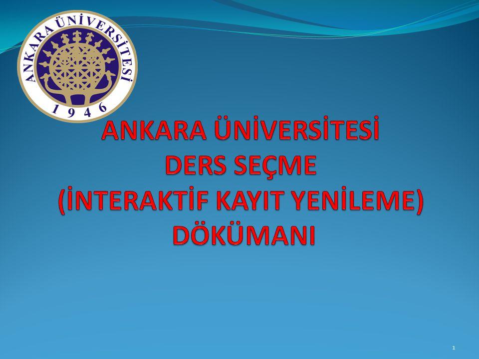 Öğrenciler tarafından mutlaka Ankara Üniversitesi Ön Lisans ve Lisans Yönetmeliği okunmalıdır. 22