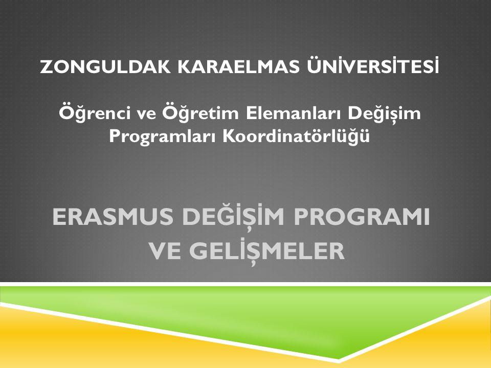 Yıllara Göre Erasmus Ö ğ renci Ö ğ renim Hareketlili ğ i Verileri  2009-2010: Toplam: 7 (4 Lisans, 3 Y.