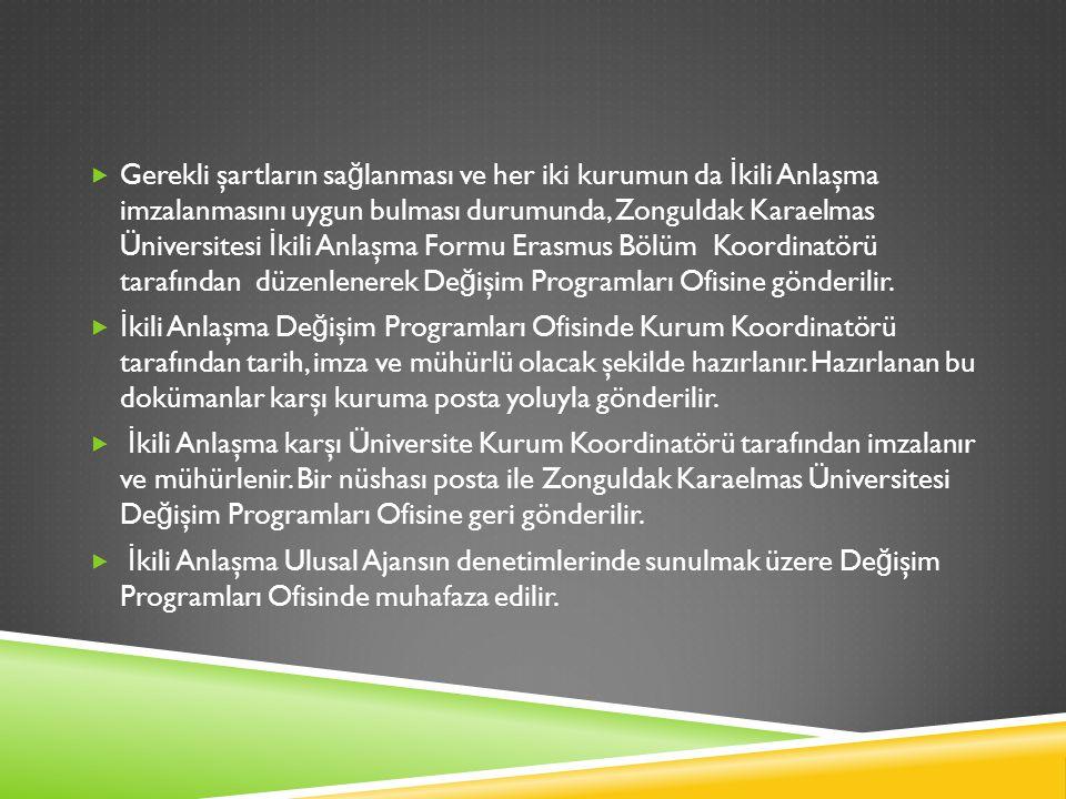  Türkiye Cumhuriyeti vatandaşı olmak,  Başka ülkelerin vatandaşı olmakla beraber Türkiye'deki yüksekö ğ retim kurumlarında okuyan kayıtlı ö ğ renci olmak,  Üniversitelerin önlisans, lisans ya da lisansüstü programına kayıtlı, tam zamanlı örgün e ğ itim ö ğ rencisi olmak,  Önlisans ve lisans programlarında en az 2.