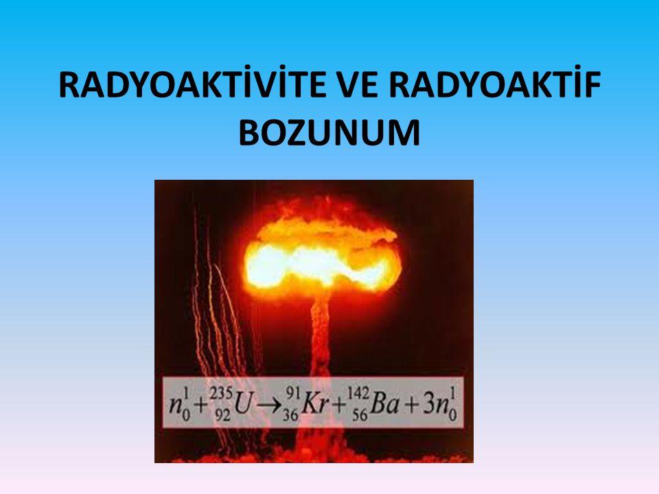 Radyoaktivite Nedir .