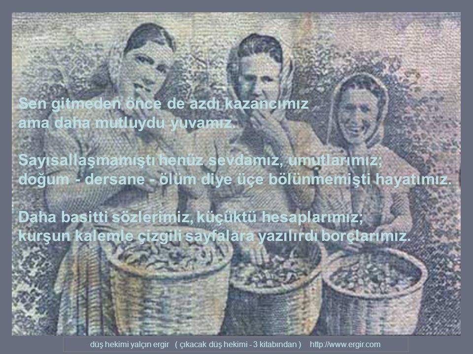 düş hekimi yalçın ergir ( çıkacak düş hekimi - 3 kitabından ) http://www.ergir.com Hoşgeldin masumiyet.