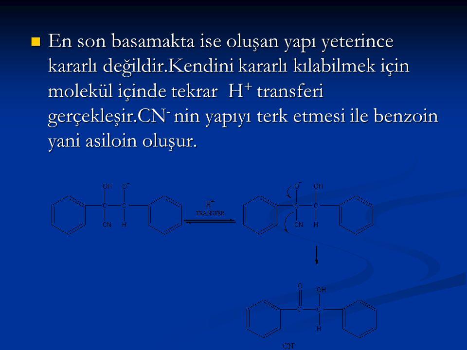 En son basamakta ise oluşan yapı yeterince kararlı değildir.Kendini kararlı kılabilmek için molekül içinde tekrar H + transferi gerçekleşir.CN - nin y