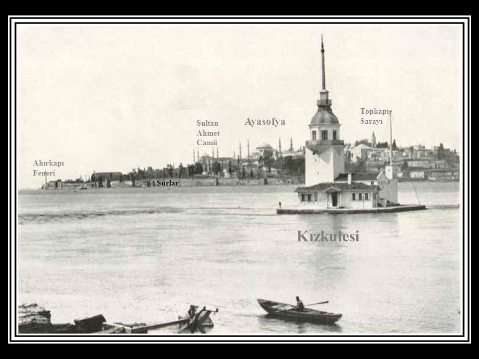 Kızkulesi Ayasofya Sultan Ahmet Camii Topkapı Sarayı Surlar Ahırkapı Feneri