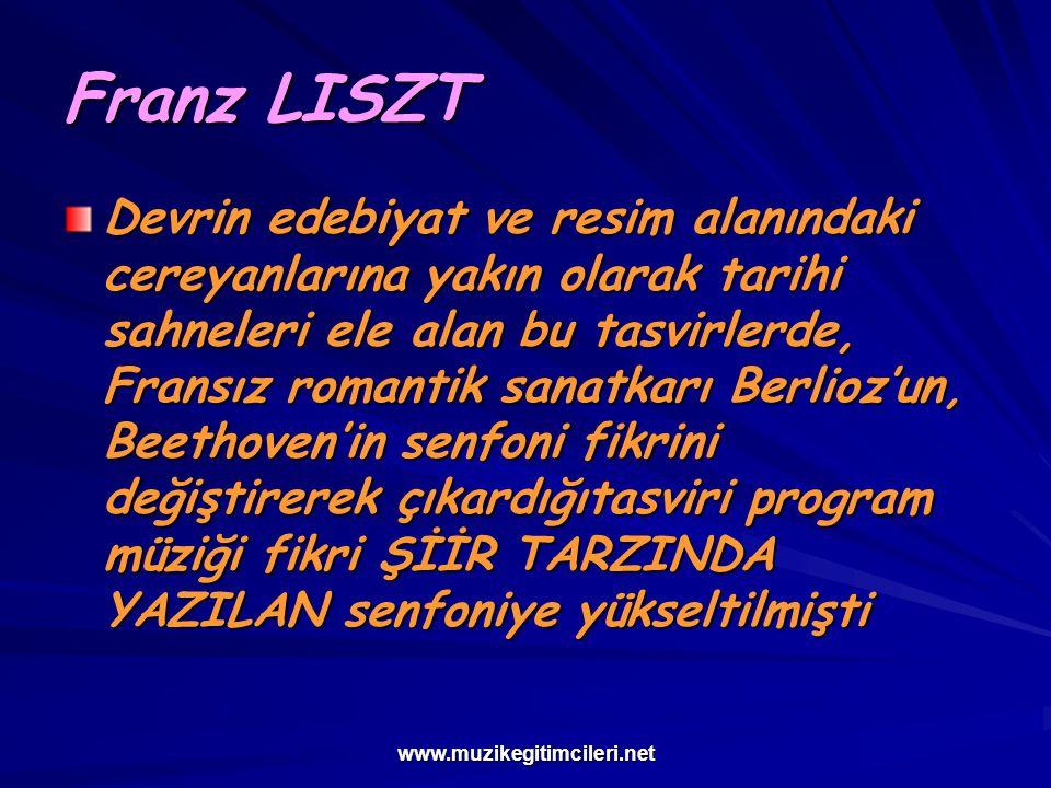 www.muzikegitimcileri.net Franz LISZT Bugün bazı münakaşa ve tenkidlere maruz kalan be eserler yazılmamış olsaydı dahi, müziğin ve müzisyenin sosyal durumu uğrundaki faaliyetleri, onun büyük virtüozluğu, öğretmenliği ve insanlığı da adının müzik tarihine geçmesi için kafi gelirdi.