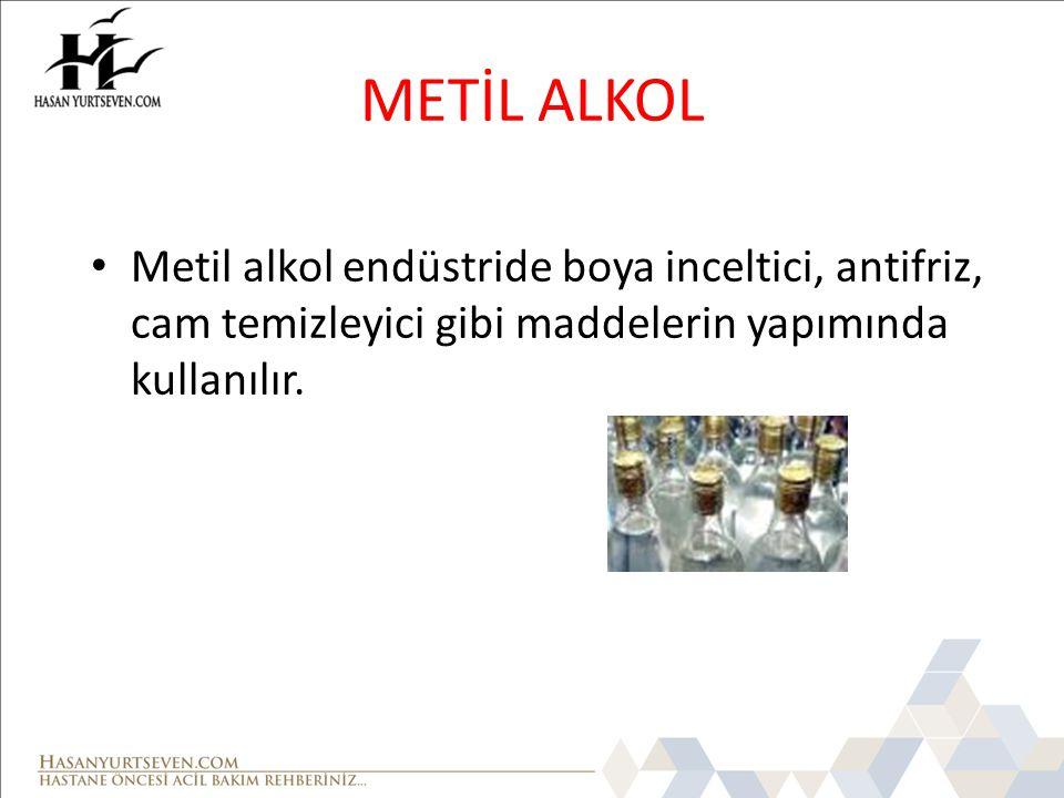 METİL ALKOL Metil alkol endüstride boya inceltici, antifriz, cam temizleyici gibi maddelerin yapımında kullanılır.
