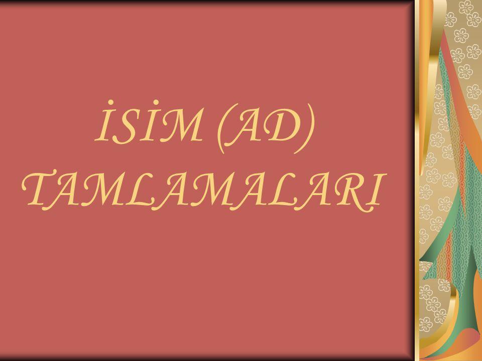 İSİM (AD) TAMLAMALARI