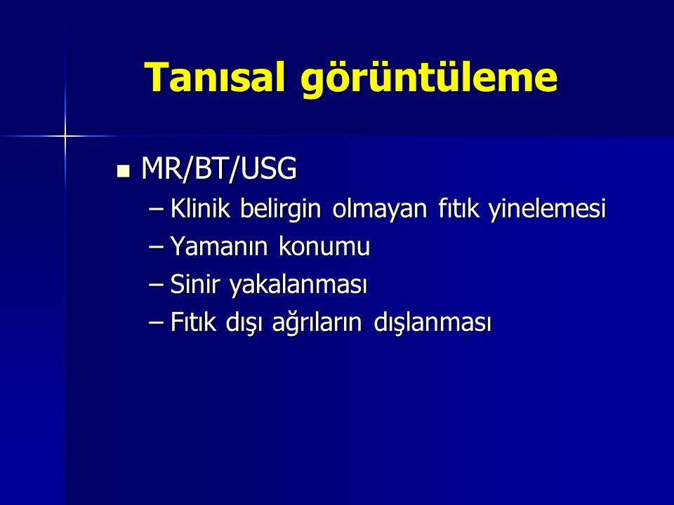 Tanısal görüntüleme Tanısal görüntüleme MR/BT/USG MR/BT/USG –Klinik belirgin olmayan fıtık yinelemesi –Yamanın konumu –Sinir yakalanması –Fıtık dışı a