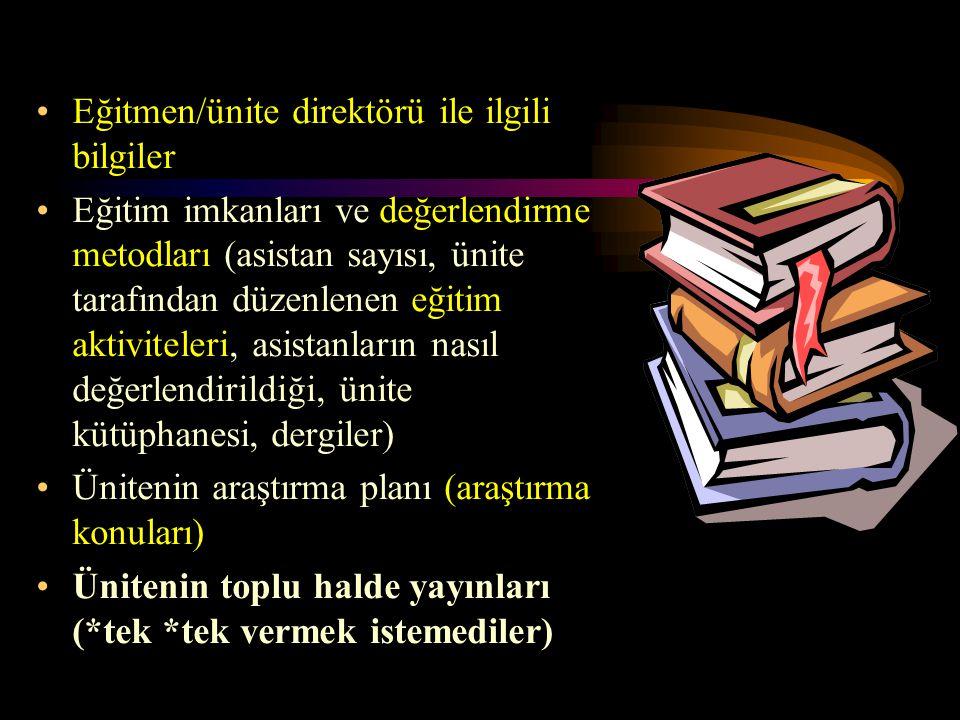 Eğitmen/ünite direktörü ile ilgili bilgiler Eğitim imkanları ve değerlendirme metodları (asistan sayısı, ünite tarafından düzenlenen eğitim aktivitele