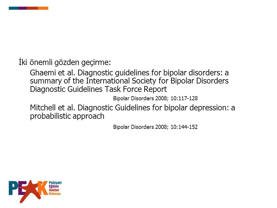 İki önemli gözden geçirme: Ghaemi et al. Diagnostic guidelines for bipolar disorders: a summary of the International Society for Bipolar Disorders Dia