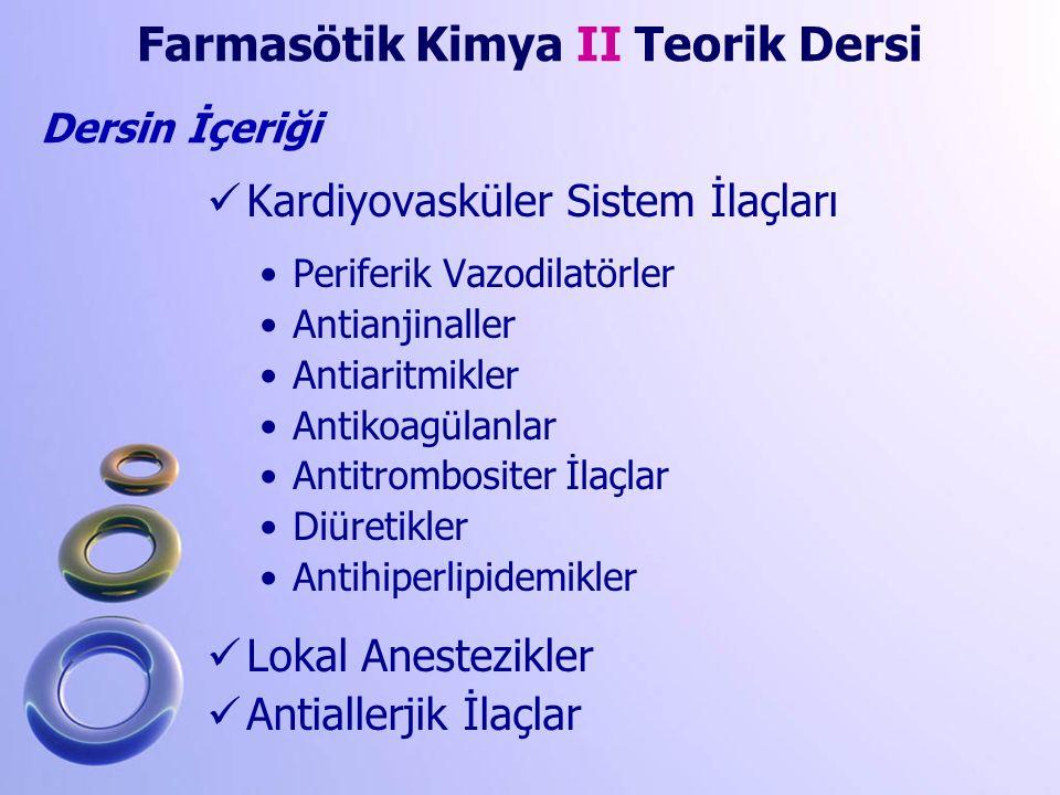Kardiyovasküler Sistem İlaçları Periferik Vazodilatörler Antianjinaller Antiaritmikler Antikoagülanlar Antitrombositer İlaçlar Diüretikler Antihiperli