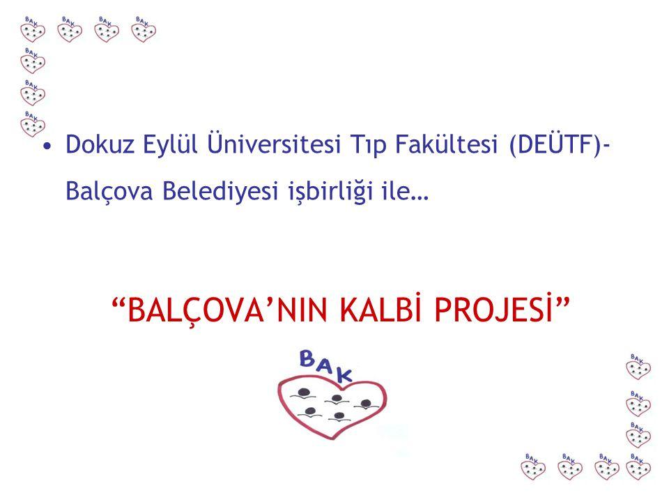 """""""BALÇOVA'NIN KALBİ PROJESİ"""" Dokuz Eylül Üniversitesi Tıp Fakültesi (DEÜTF)- Balçova Belediyesi işbirliği ile…"""
