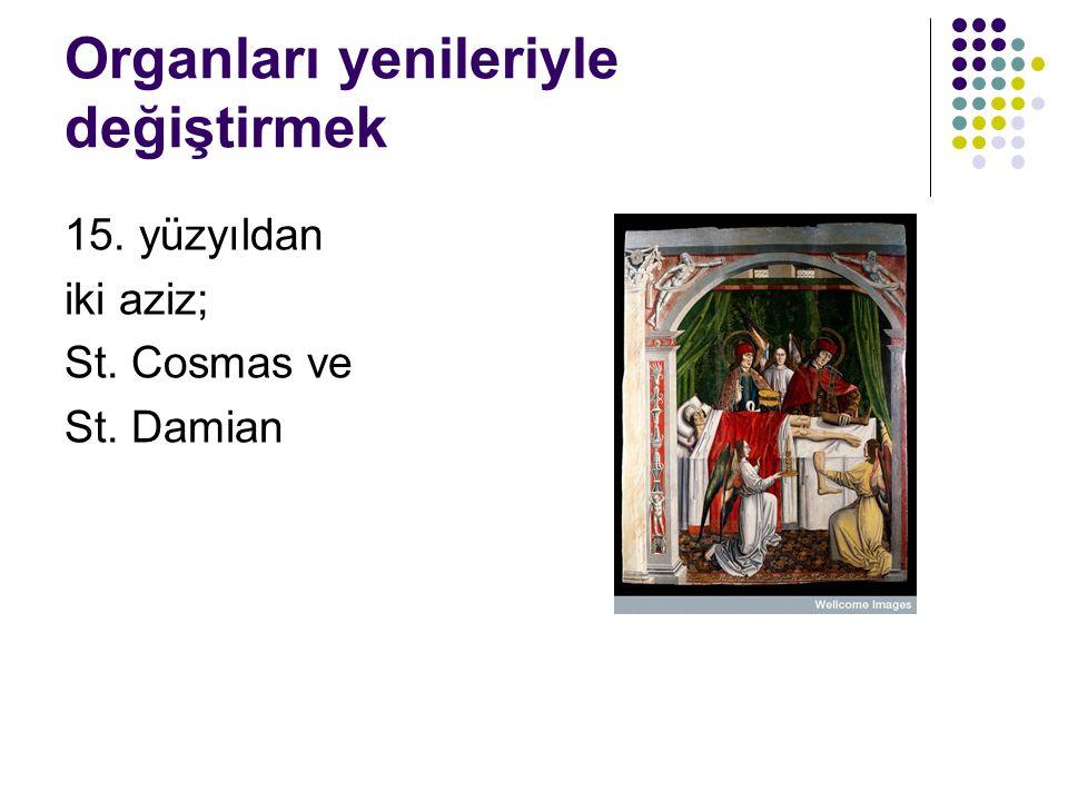 Organları yenileriyle değiştirmek 15. yüzyıldan iki aziz; St. Cosmas ve St. Damian