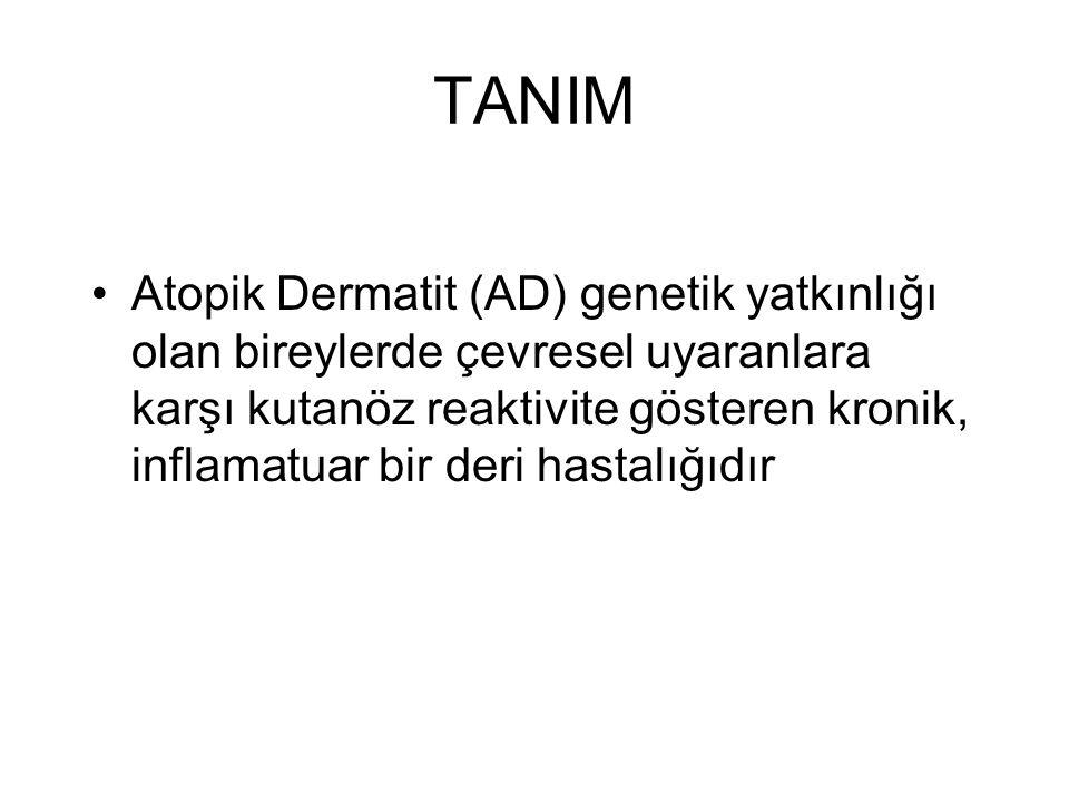 TANIM Atopik Dermatit (AD) genetik yatkınlığı olan bireylerde çevresel uyaranlara karşı kutanöz reaktivite gösteren kronik, inflamatuar bir deri hastalığıdır