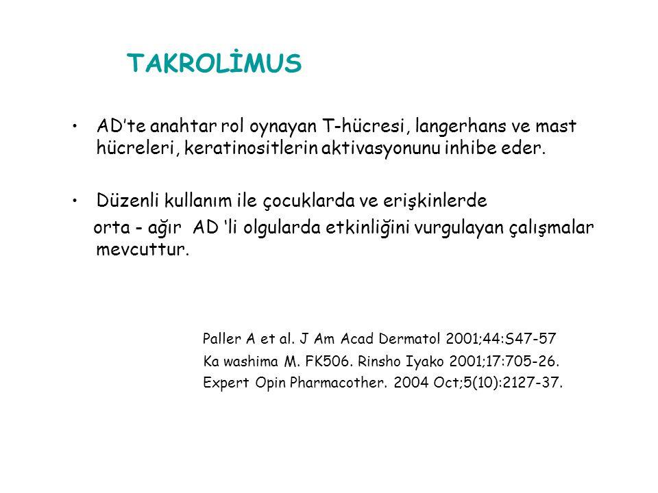 TAKROLİMUS / PİMEKROLİMUS (Kalsinörin inhibitörleri) T hücreleri ve mast hücrelerindeki inflamatuar sitokinlerin sentez ve salınımlarını bloke ederek
