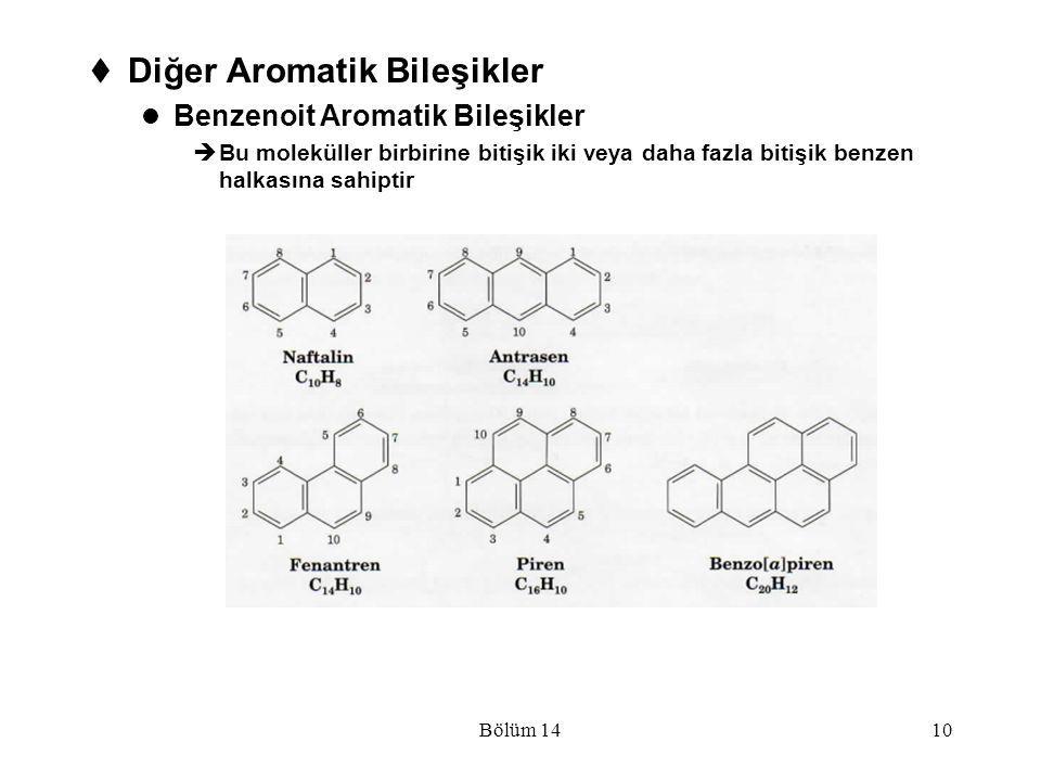 Bölüm 1410  Diğer Aromatik Bileşikler Benzenoit Aromatik Bileşikler  Bu moleküller birbirine bitişik iki veya daha fazla bitişik benzen halkasına sa