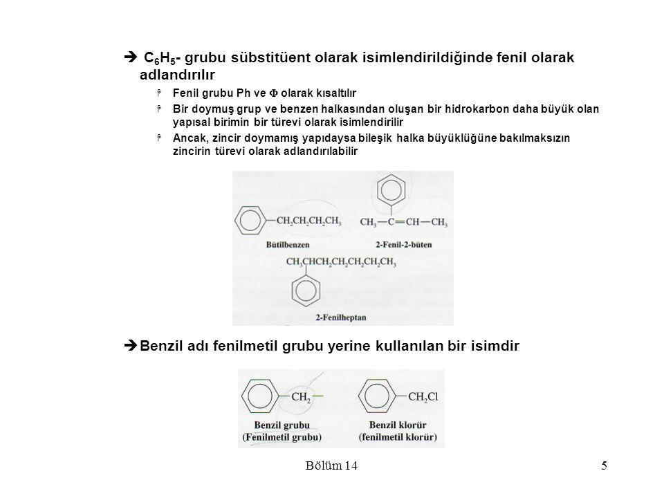 Bölüm 145  C 6 H 5 - grubu sübstitüent olarak isimlendirildiğinde fenil olarak adlandırılır  Fenil grubu Ph ve  olarak kısaltılır  Bir doymuş gru