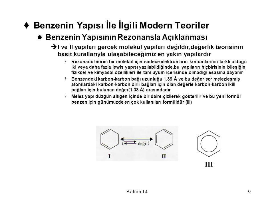 Bölüm 149  Benzenin Yapısı İle İlgili Modern Teoriler Benzenin Yapısının Rezonansla Açıklanması  I ve II yapıları gerçek molekül yapıları değildir,d