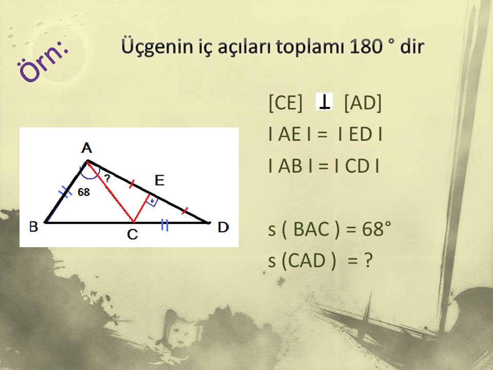 [CE] [AD] I AE I = I ED I I AB I = I CD I s ( BAC ) = 68° s (CAD ) = ?