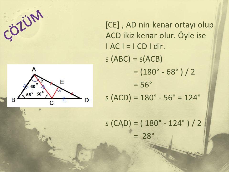 [CE], AD nin kenar ortayı olup ACD ikiz kenar olur.