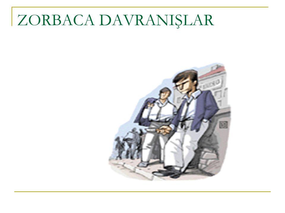 ZORBACA DAVRANIŞLAR