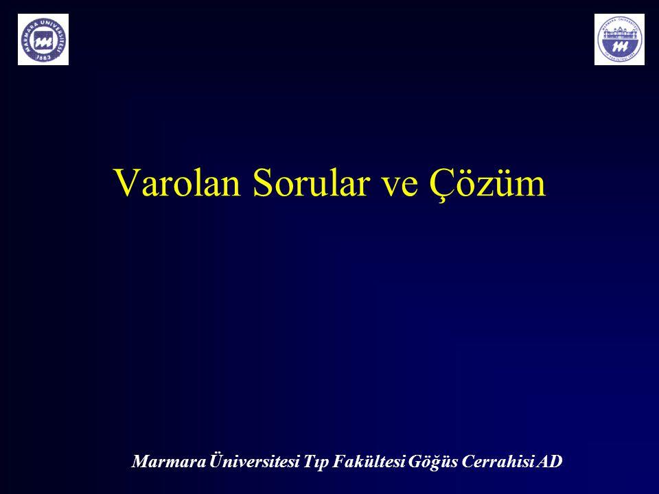 Marmara Üniversitesi Tıp Fakültesi Göğüs Cerrahisi AD Varolan Sorular ve Çözüm