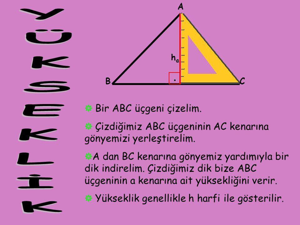 . ❋ Bir ABC üçgeni çizelim. ❋ Çizdiğimiz ABC üçgeninin AC kenarına gönyemizi yerleştirelim. ❋ A dan BC kenarına gönyemiz yardımıyla bir dik indirelim.