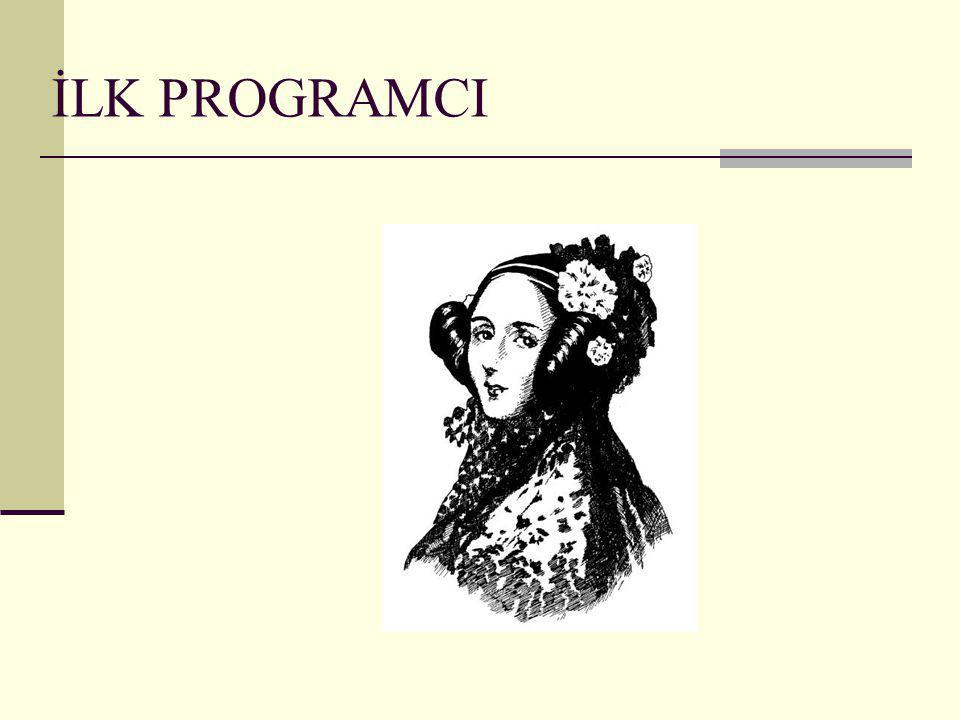  Lovelace kontesi Ada Augusto Analitik Makine prensibinde Babbage ile beraber çalışmış, ve ona yardımcı olmuştur.