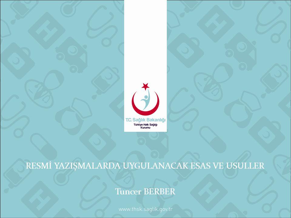 RESMİ YAZIŞMALARDA UYGULANACAK ESAS VE USULLER Tuncer BERBER
