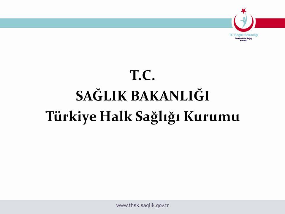 T.C. SAĞLIK BAKANLIĞI Türkiye Halk Sağlığı Kurumu