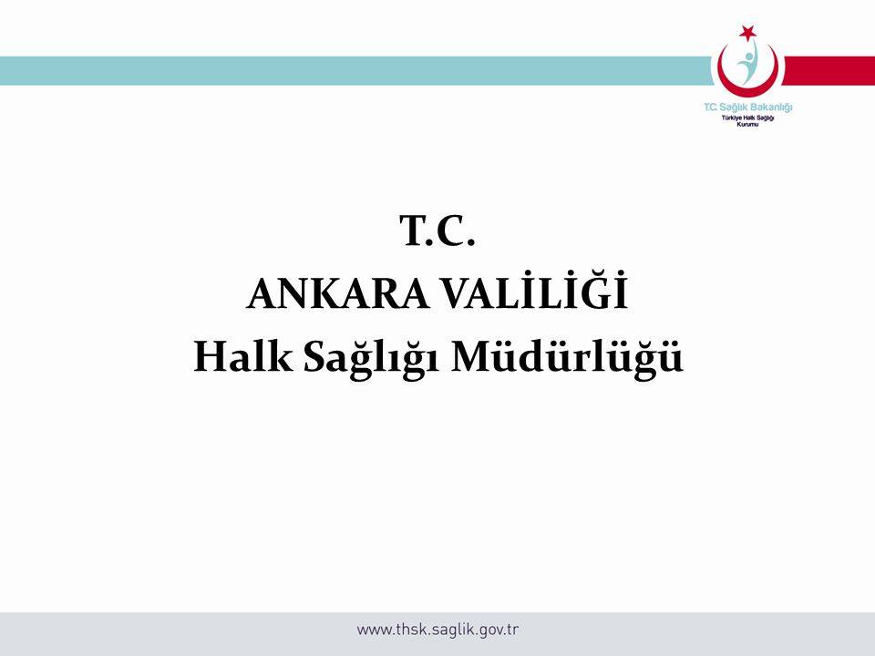 T.C. ANKARA VALİLİĞİ Halk Sağlığı Müdürlüğü