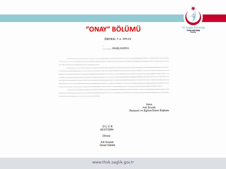 """""""ONAY"""" BÖLÜMÜ"""